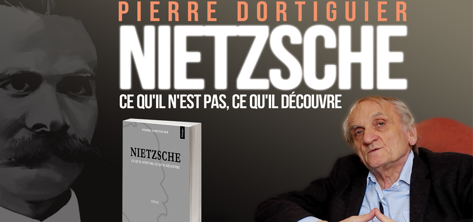 Dortiguier contre Nietzsche par Paul-Éric Blanrue