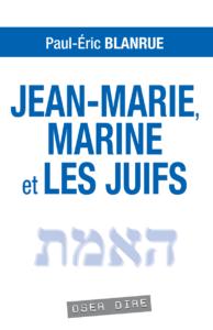 blanrue_jeanmarie_marine_le_pen_juifs_couverture