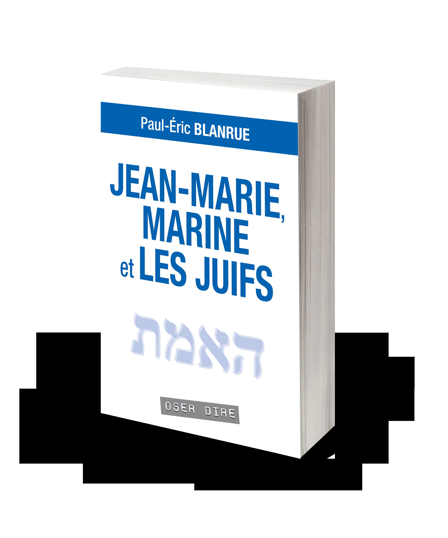 blanrue_jeanmarie_marine_le_pen_juifs_couverture-3d_1